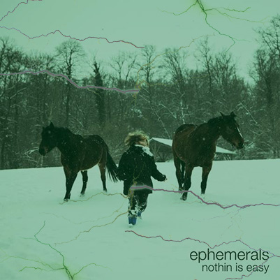 Ephemerals Nothing is easy